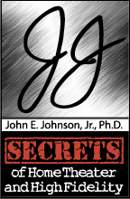 Secrets of Home Theater and High Fidelity - John E. Johnson, Jr.